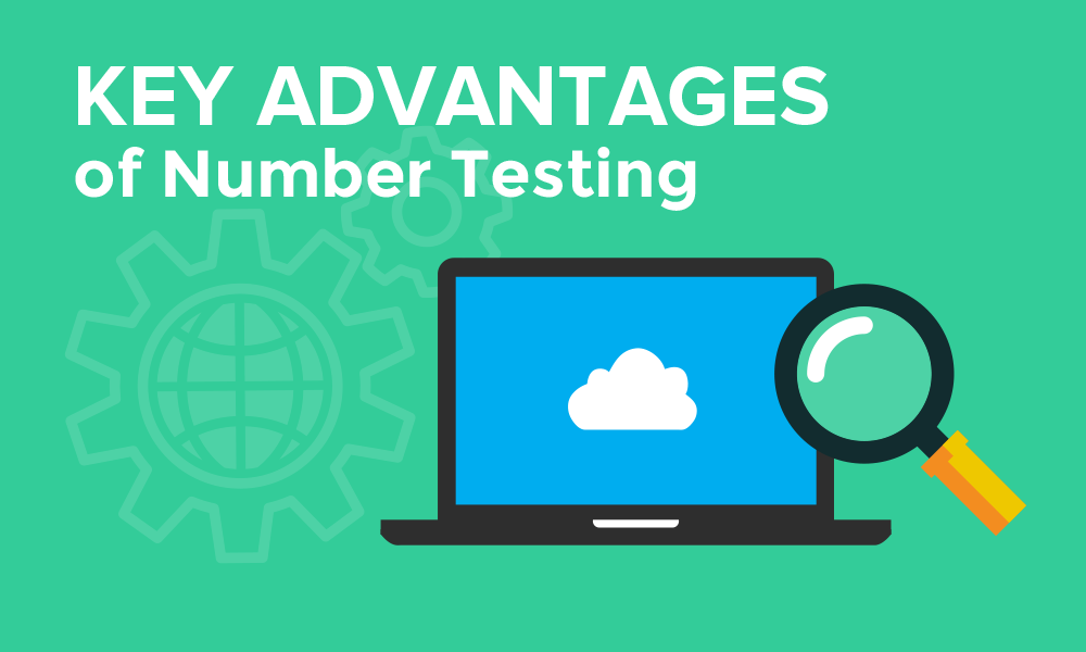 Key Advantages of Number Testing