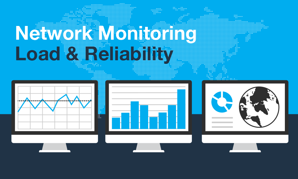 Network Monitoring, Load and Reliability